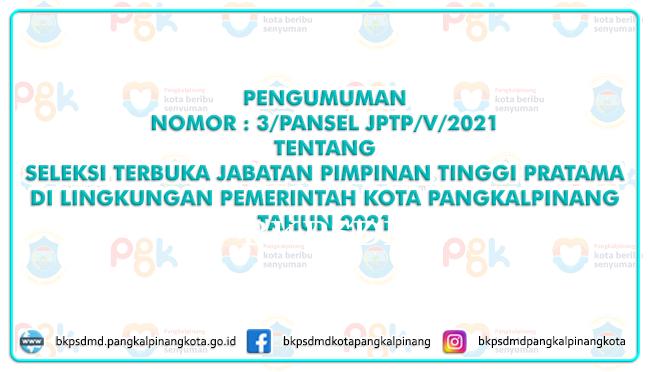 PENGUMUMAN SELEKSI TERBUKA JPT PRATAMA KOTA PANGKALPINANG TAHUN 2021