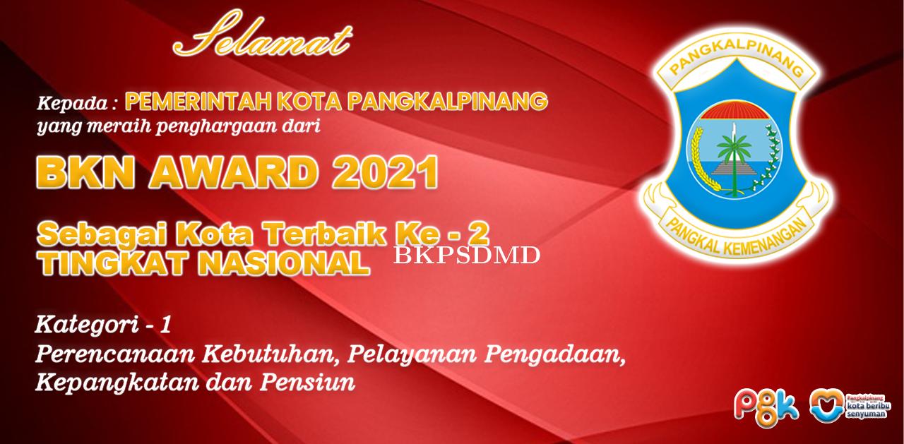 BKN AWARD 2021 | PEMERINTAH KOTA PANGKALPINANG SEBAGAI KOTA TERBAIK KE-2 TINGKAT NASIONAL