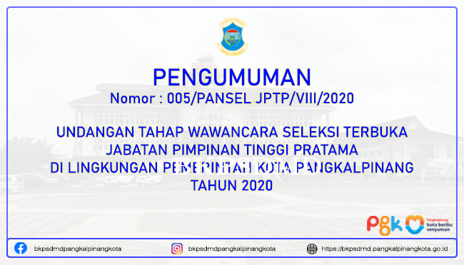 UNDANGAN WAWANCARA SELEKSI TERBUKA JPT PRATAMA KOTA PANGKALPINANG TAHUN 2020