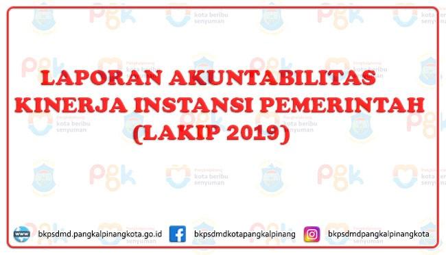 LAPORAN AKUNTABILITAS KINERJA INSTANSI PEMERINTAH 2019